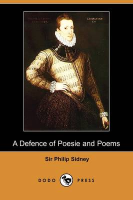 A Defence of Poesie and Poems (Dodo Press)
