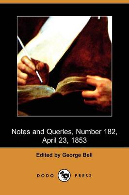 Notes and Queries, Number 182, April 23, 1853 (Dodo Press)
