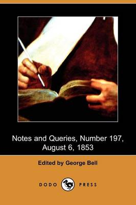 Notes and Queries, Number 197, August 6, 1853 (Dodo Press)