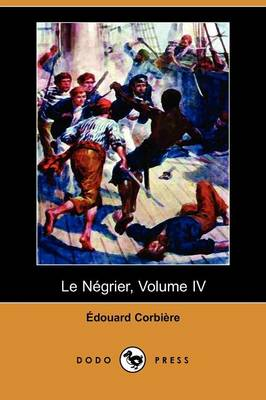 Le Negrier, Volume IV (Dodo Press)