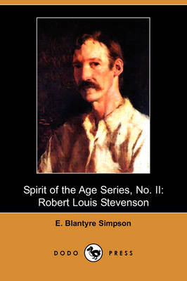 Spirit of the Age Series, No. II: Robert Louis Stevenson (Dodo Press)