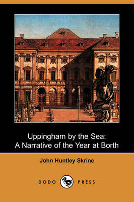 Uppingham by the Sea: A Narrative of the Year at Borth (Dodo Press)
