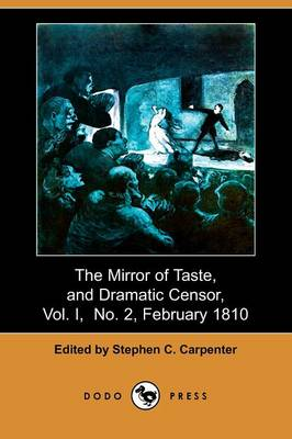 The Mirror of Taste, and Dramatic Censor, Vol. I, No. 2, February 1810 (Dodo Press)