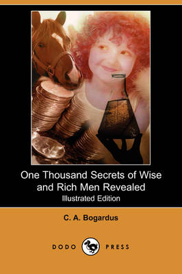 One Thousand Secrets of Wise and Rich Men Revealed (Illustrated Edition) (Dodo Press)