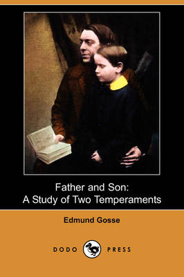 Father and Son: A Study of Two Temperaments (Dodo Press)