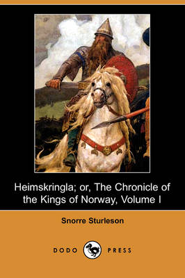 Heimskringla; Or, the Chronicle of the Kings of Norway, Volume I (Dodo Press)