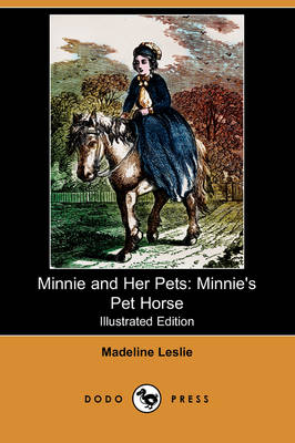 Minnie and Her Pets: Minnie's Pet Horse (Illustrated Edition) (Dodo Press)