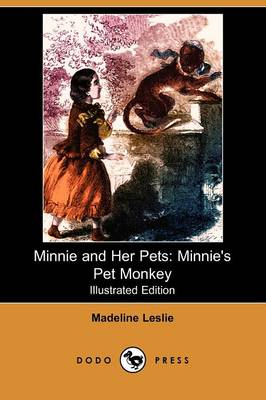 Minnie and Her Pets: Minnie's Pet Monkey (Illustrated Edition) (Dodo Press)