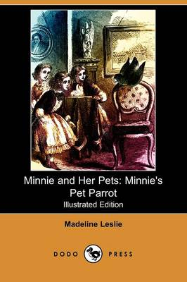 Minnie and Her Pets: Minnie's Pet Parrot (Illustrated Edition) (Dodo Press)