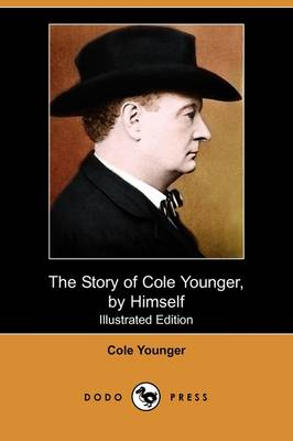 The Story of Cole Younger, by Himself (Illustrated Edition) (Dodo Press)