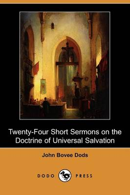 Twenty-Four Short Sermons on the Doctrine of Universal Salvation (Dodo Press)
