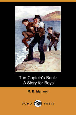 The Captain's Bunk: A Story for Boys (Dodo Press)