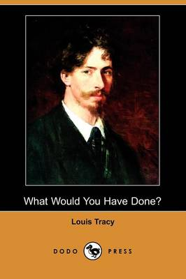 What Would You Have Done? (Dodo Press)