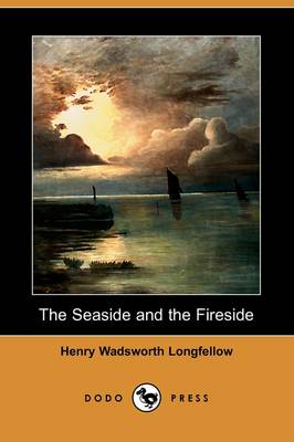 The Seaside and the Fireside (Dodo Press)