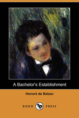 A Bachelor's Establishment (Dodo Press)
