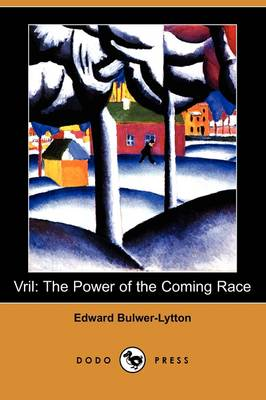 Vril: The Power of the Coming Race (Dodo Press)