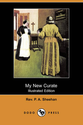 My New Curate (Illustrated Edition) (Dodo Press)