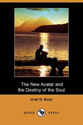 The New Avatar and the Destiny of the Soul (Dodo Press)