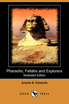 Pharaohs, Fellahs and Explorers (Illustrated Edition) (Dodo Press)