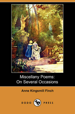 Miscellany Poems: On Several Occasions (Dodo Press)