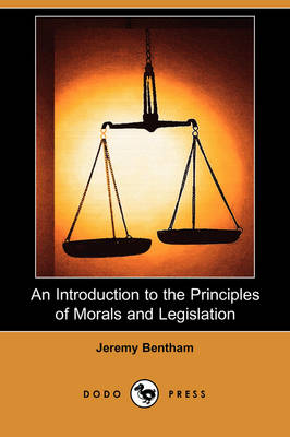 An Introduction to the Principles of Morals and Legislation (Dodo Press)
