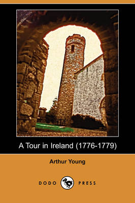 A Tour in Ireland (1776-1779) (Dodo Press)