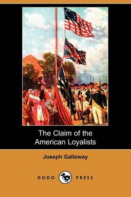 The Claim of the American Loyalists (Dodo Press)