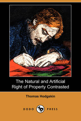 The Natural and Artificial Right of Property Contrasted (Dodo Press)