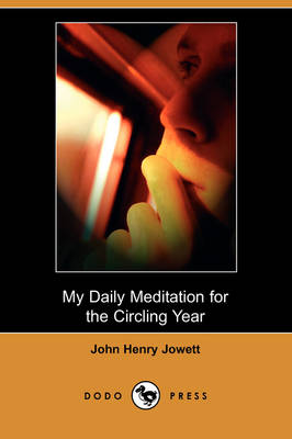 My Daily Meditation for the Circling Year (Dodo Press)