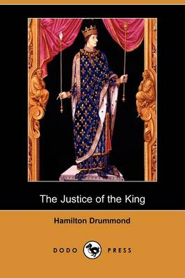 The Justice of the King (Dodo Press)