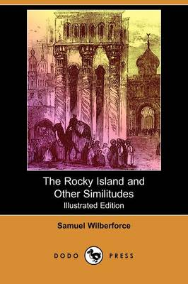 The Rocky Island and Other Similitudes (Illustrated Edition) (Dodo Press)