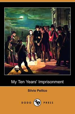 My Ten Years' Imprisonment (Dodo Press)