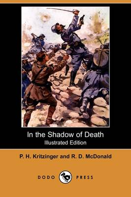 In the Shadow of Death (Illustrated Edition) (Dodo Press)