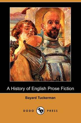 A History of English Prose Fiction (Dodo Press)