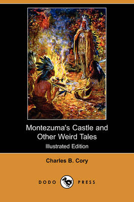 Montezuma's Castle and Other Weird Tales (Illustrated Edition) (Dodo Press)