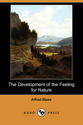 The Development of the Feeling for Nature, in the Middle Ages and Modern Times (Dodo Press)