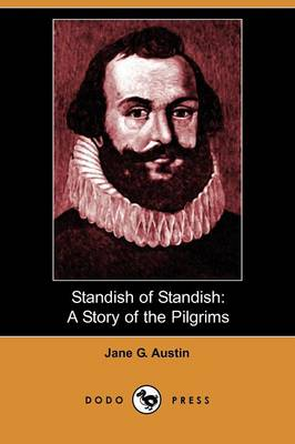 Standish of Standish: A Story of the Pilgrims (Dodo Press)