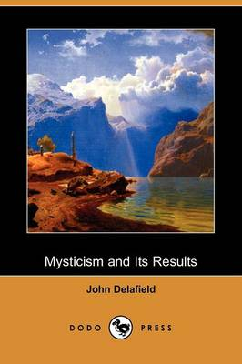 Mysticism and Its Results (Dodo Press)