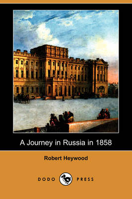 A Journey in Russia in 1858 (Dodo Press)