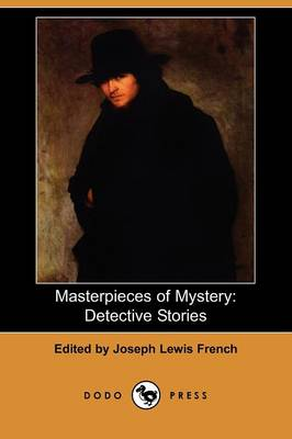Masterpieces of Mystery: Detective Stories (Dodo Press)