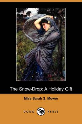 The Snow-Drop: A Holiday Gift (Dodo Press)