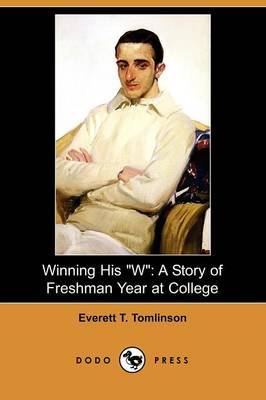 Winning His W: A Story of Freshman Year at College (Dodo Press)