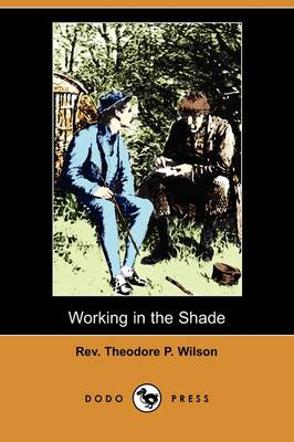 Working in the Shade (Dodo Press)