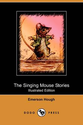 The Singing Mouse Stories (Illustrated Edition) (Dodo Press)