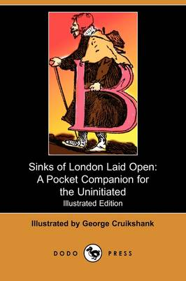 Sinks of London Laid Open: A Pocket Companion for the Uninitiated (Illustrated Edition) (Dodo Press)