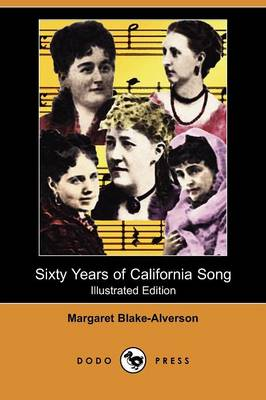 Sixty Years of California Song (Illustrated Edition) (Dodo Press)