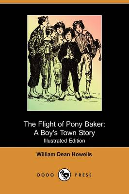 The Flight of Pony Baker: A Boy's Town Story (Illustrated Edition) (Dodo Press)