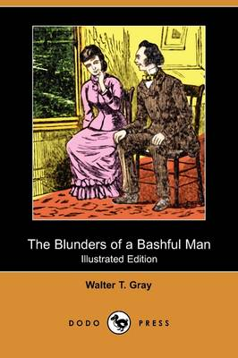 The Blunders of a Bashful Man (Illustrated Edition) (Dodo Press)