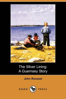 The Silver Lining: A Guernsey Story (Dodo Press)