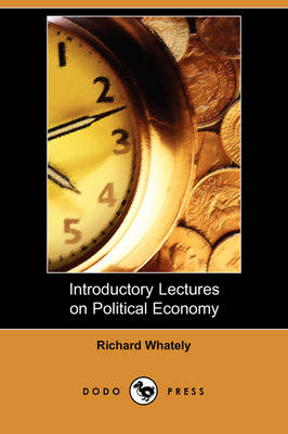 Introductory Lectures on Political Economy (Dodo Press)